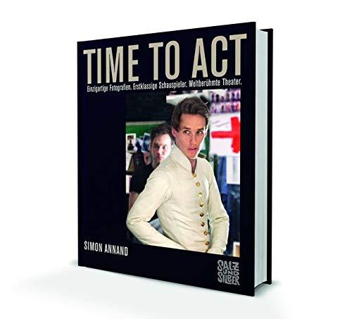 Time to Act: Einzigartige Fotografien. Erstklassige Schauspieler. Weltberühmte Theater.