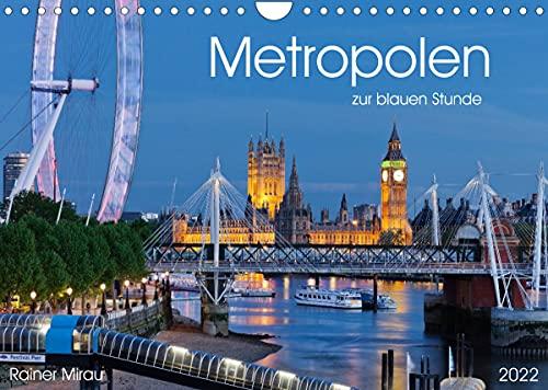 Metropolen zur blauen Stunde 2022 (Wandkalender 2022 DIN A4 quer)