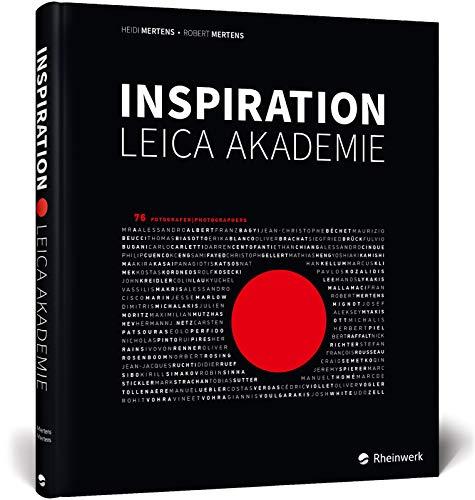 Inspiration Leica Akademie: Inspirierende Bilder von 76 Fotografen der Leica Akademien